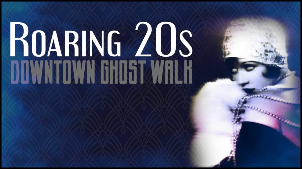 Roaring 20s Downtown Ghost Walk